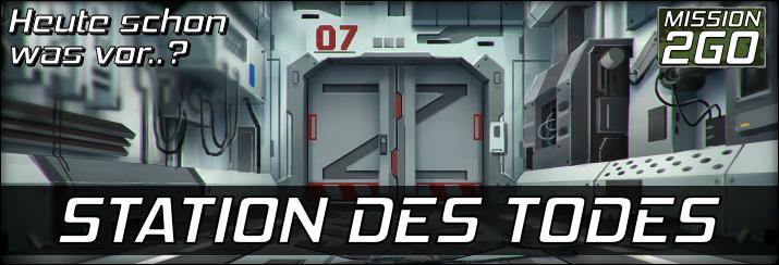 Mission-2-Go #1: Station des Todes